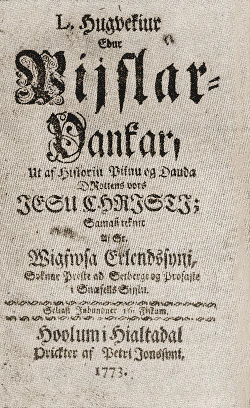 Titilsíða Vigfúsarhugvekju eða Píslarþanka Vigfúsar Erlendssonar; prentað á Hólum 1773.